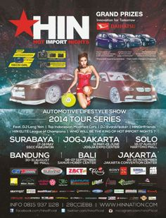 HIN (Hot Import Nights) Proudly Present : Automotive Lifestyle Show 2014 Tour Series 17 – 18 Mei 2014 At SSCC pakuwon, Surabaya  http://eventsurabaya.net/automotive-lifestyle-show-2014-tour-series/