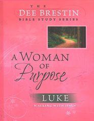 A Woman of Purpose: Luke, Dee Brestin Bible Study Series @Jean Collins   What do you think?