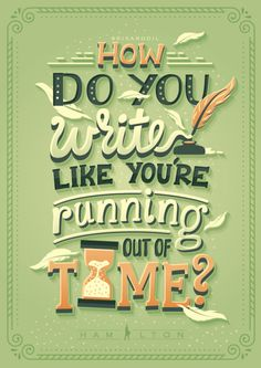 How do you write like you need it to survive? | Hamilton Lyric Posters (10/?)