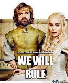 Game of Thrones meme. Add Jon Snow to this, and it will be perfect.