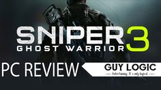 Sniper Ghost Warrior 3 - Logic Review