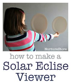 how to make a solar eclipse viewer, plus sun and moon activities