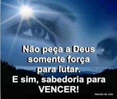 FALANDO DE VIDA!!: Busque a Força e a  sabedoria que  Vem de DEUS!!