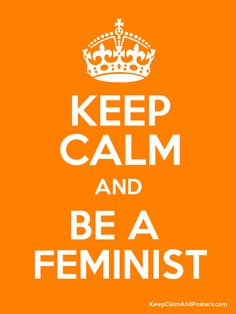 I AM PROUD TO BE A FEMINIST