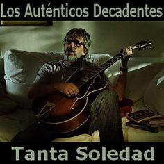 Los Autenticos Decadentes - Tanta Soledad acordes