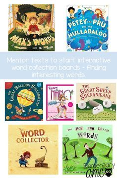Mentor texts for becoming word collectors or word choice.