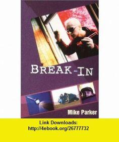 Break-In (9780863278983) Mike Parker , ISBN-10: 0863278981  , ISBN-13: 978-0863278983 ,  , tutorials , pdf , ebook , torrent , downloads , rapidshare , filesonic , hotfile , megaupload , fileserve