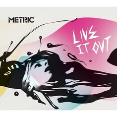 """Metric, """"Live It Out"""" (2005)"""