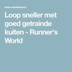 Loop sneller met goed getrainde kuiten - Runner's World