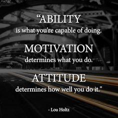 Ability, Motivation and Attitude make you perfect! (scheduled via http://www.tailwindapp.com?utm_source=pinterest&utm_medium=twpin&utm_content=post439623&utm_campaign=scheduler_attribution)