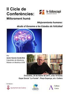 II Cicle de Conferències: Millorament humà (I): Mejoramiento humano: desde el Genoma a los Estados de Felicidad
