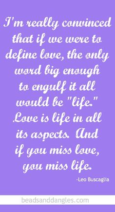 Love and life as described by Leo Buscaglia