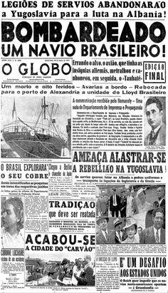 """26 de março de 1941 - A guerra """"atinge"""" o Brasil À época, a primeira página do jornal noticiava como a Segunda Guerra Mundial atingiu, de certa forma, o país. """"Bombardeado um navio brasileiro!"""", dizia a chamada de capa. O ataque aconteceu enquanto a embarcação Taubaté, comandada pelo capitão Mário Tinoco, navegava entre Chipre e Alexandria e foi alvo de um avião da Luftwaffe, a força aérea alemã."""