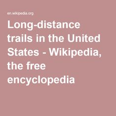 Long-distance trails in the United States - Wikipedia, the free encyclopedia
