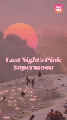 Last Night's Pink Supermoon