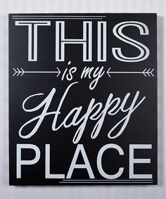 Make my own. Look at this #zulilyfind! 'This Is My Happy Place' Wood Sign #zulilyfinds