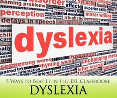 Dyslexia in the ESL Classroom - 5 Ways to Beat It!