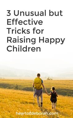 You must try these unusual but effective parenting tips when raising happy children. Detailed information from a school psychologist. #parenting #raisingchildren #christianparenting