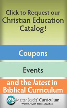 Coupons, Events, and the latest in Biblical Curriculum from Master Books. Don't be left scrambling to plan your next school year! Sign up fo...