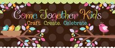 Come together kids: recipes, crafts/activities, themed collections...