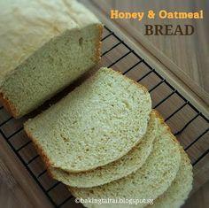Baking Taitai 烘焙太太: Healthy Honey & Oatmeal Bread 蜂蜜燕麦片面包 (中英加图对照食谱)