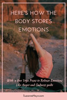 Learn the science behind how, where and why the body stores emotions. Click through to read and download a special guide for yoga poses to release emotions like anger and sadness.