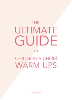 The ultimate guide to children's choir warm-ups | @ashleydanyew