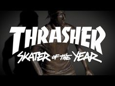 Thrasher Magazine's 2012 Skater of the Year. Sponsored by yours truly. Stoked.