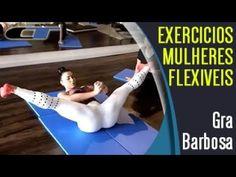 [GRACYANNE BARBOSA ALONGANDO] Exercícios Para Aumentar Flexibilidade Em Mulheres - YouTube