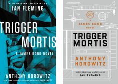 Trigger Mortis by Anthony Horowitz 007 James Bond James Bond 2015, New James Bond, New 007, James Bond Books, Film Base, Novels, Happy Birthday, Author, Book Covers