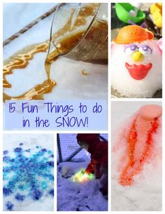15 fun things to do in the snow.  Great motivation to get outside this winter with the kids - especially number 10!!!!!