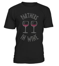 Partners In Wine T-Shirt, smart women, drink wine tshirt, drink a bottle of wine, wine accessories, gifts wine, red wine, wine tasting, wines wine gifts, white wine, red wines, red, red wine, wine gift ideas, wine tshirts for men.   wine lover tshirt, womens wine tshirt, funny wine tshirts, partners in wine Wine, wine Tshirts, wine T-shirt, wine tshirt, wine tee, wine idea gift, wine gift, wine t shirt, wine present, wine shirt, wine apparel, wine clothes, wine art, wine top.