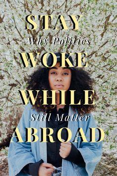 Staying Woke While Living Abroad: Why Politics Still Matter — Las Morenas De España