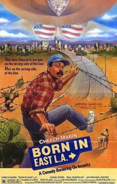 Born in East L.A.  Cheech Marin is funny