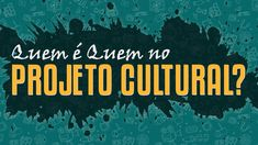 Quem é Quem no Projeto Cultural? Culture, Business, Movies, Movie Posters, Log Projects, Films, Film Poster, Cinema, Store