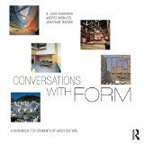 Conversations with form : a workbook for students of architecture / N. John Habraken, Andrés Mignucci, Jonathan Teicher http://encore.fama.us.es/iii/encore/record/C__Rb2612663?lang=spi