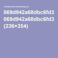 069d942a68dbc6fd351bed80139d87a9.jpg (236×354)