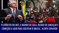 'O exército do MST, a mando de Lula, deixou de ameaçar e começou a agir ...