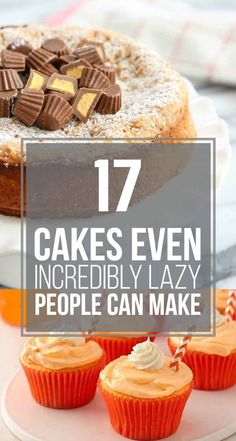 17 Cakes Even Incredibly Lazy People Can Make .. These look so yummy and easy. Not just for lazy people but when you're short on time!