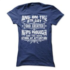 AND ON THE 8TH DAY GOD CREATED NEWS PRODUCER TEE SHIRTS T Shirts, Hoodies, Sweatshirts - #clothes #tailored shirts. BUY NOW => https://www.sunfrog.com/LifeStyle/AND-ON-THE-8TH-DAY-GOD-CREATED-NEWS-PRODUCER-TEE-SHIRTS.html?id=60505