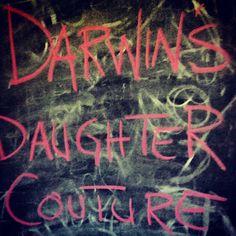 Darwin's Daughter Couture ©