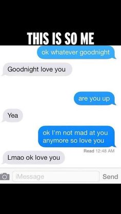 """Except I would've said whatever after the """"goodnight love you"""" Me As A Girlfriend, Boyfriend Goals, Cute Relationships, Relationship Goals, Couple Texts, Funny Text Messages, Have A Laugh, I Can Relate, Hopeless Romantic"""
