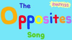 The Opposites Song- can use for big and small shapes, warm and cool colors, etc..