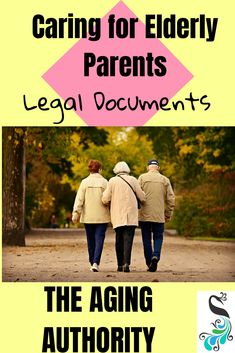 Caring for Elderly Parents, what legal documents do you need? When faced with being a caregiver for an aging loved one, it is always best to plan ahead