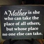 A mother is who can take