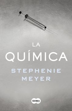 La Quimica by Stephenie Meyer Love Book, This Book, Preston, New Books, Books To Read, Cheap Books, Lus, Love Reading, Fiction Books