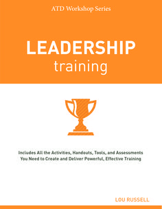 Leadership training by lou russell this second book in the atd leadership training by lou russell this second book in the atd workshop series presents a step by step blueprint to creating leadership training malvernweather Choice Image