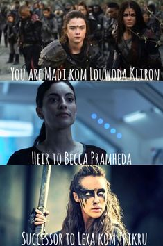 You are Madi kom Louwada Kiron. Heir to Becca Pramheda. Successor of Lexa kom Trikru. Lexa The 100, Clarke And Lexa, The 100 Clexa, Grounder Language, The 100 Language, The 100 Grounders, The 100 Quotes, Commander Lexa, 100 Memes