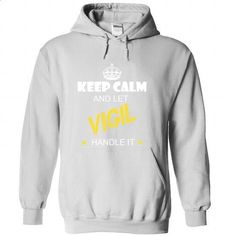 Keep Calm And Let VIGIL Handle It - #tshirt diy #hoodie jacket. I WANT THIS => https://www.sunfrog.com/Names/Keep-Calm-And-Let-VIGIL-Handle-It-zvijpnkxbh-White-34357926-Hoodie.html?68278
