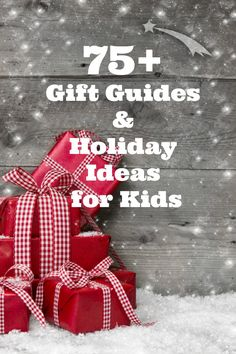 75+ Gift Guides for Kids of All Ages